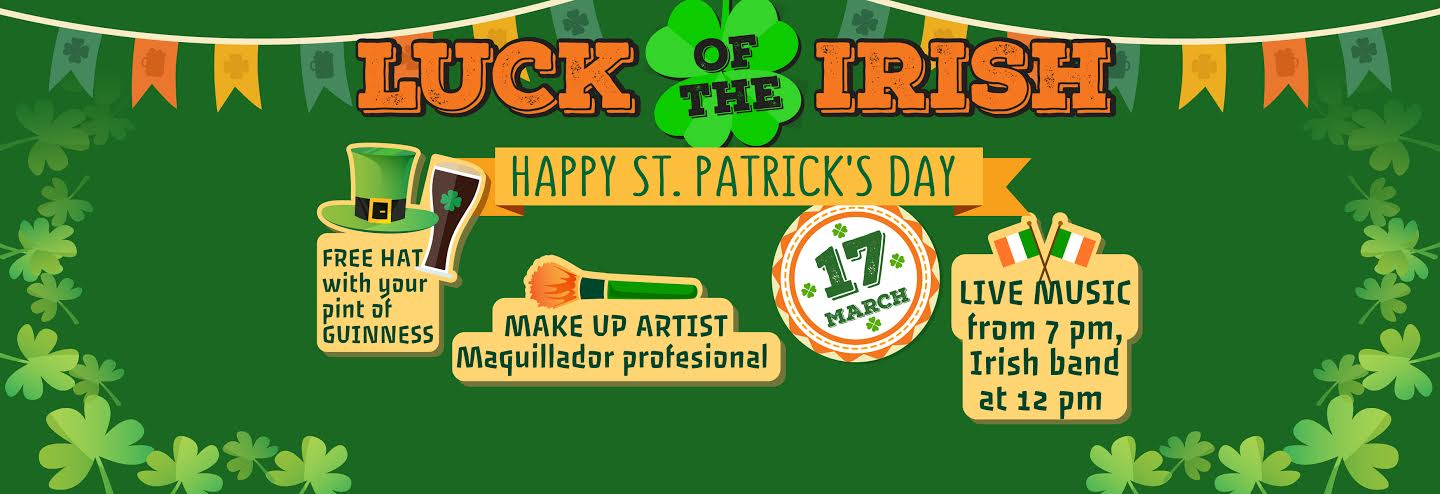 Free hat with your pint of Guinness, make up artist maquillador profesional, Live music from 7pm Irish band at 12pm